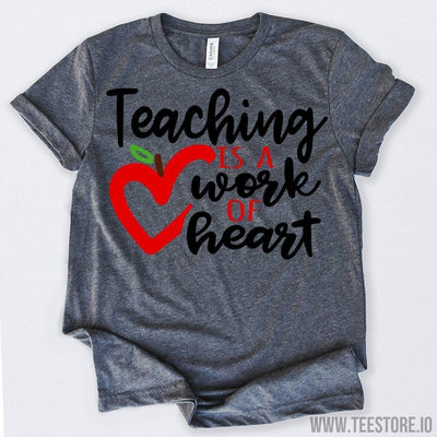 www.teestore.io-Teaching Is A Work Of Heart Tshirt Funny Sarcastic Humor Comical Tee | TeeStore.io