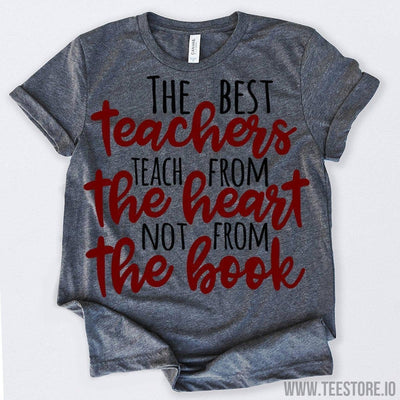www.teestore.io-The Best Teachers Teach From The Heart Not From The Book Tshirt Funny Sarcastic Humor Comical Tee | TeeStore.io