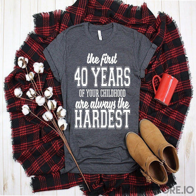 www.teestore.io-The First 40 Years Of Your Childhood Tshirt Funny Sarcastic Humor Comical Tee | TeeStore.io