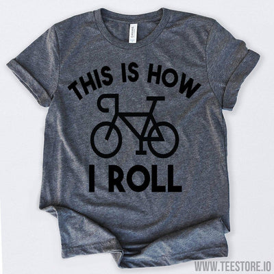 www.teestore.io-This Is How I Roll Recumbent Bike Shirt Tshirt Funny Sarcastic Humor Comical Tee | TeeStore.io