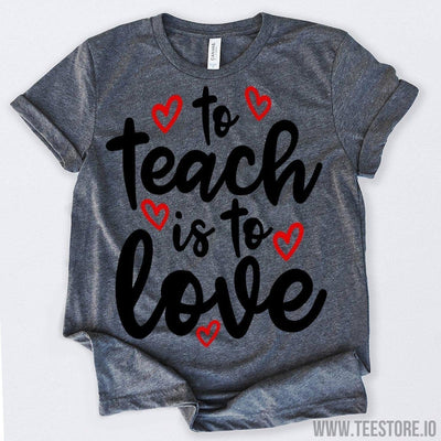 www.teestore.io-To Teach Is To Love Tshirt Funny Sarcastic Humor Comical Tee | TeeStore.io
