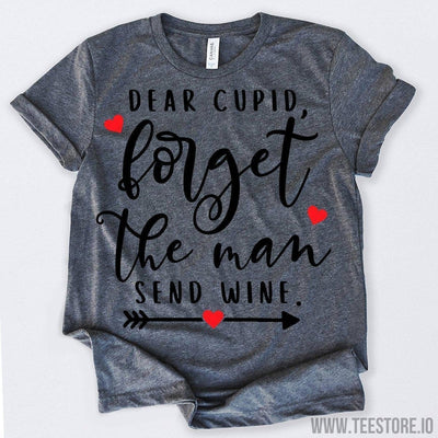 www.teestore.io-Valentines Day Shirt Dear Cupid Forget The Man Send Wine Tshirt Funny Sarcastic Humor Comical Tee | TeeStore.io