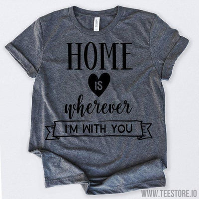 www.teestore.io-Valentines Day Shirt Home Is Where I'm With You Tshirt Funny Sarcastic Humor Comical Tee | TeeStore.io
