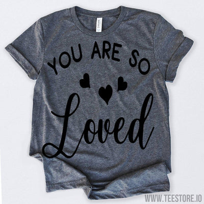 www.teestore.io-Valentines Day Shirt You Are So Loved Tshirt Funny Sarcastic Humor Comical Tee | TeeStore.io