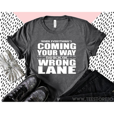 www.teestore.io-When Everythings Coming Your Way Tshirt Funny Sarcastic Humor Comical Tee | TeeStore.io