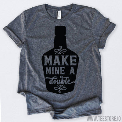 www.teestore.io-Whiskey Lover Make Mine A Double Tshirt Funny Sarcastic Humor Comical Tee | TeeStore.io
