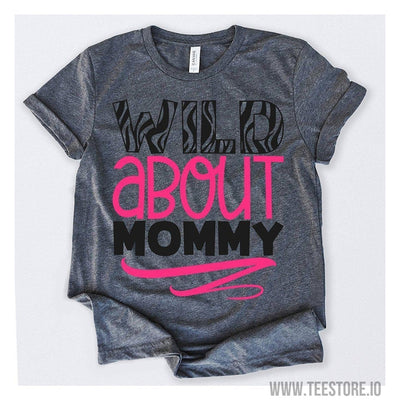 www.teestore.io-Wild About Mommy Tshirt Funny Sarcastic Humor Comical Tee | TeeStore.io
