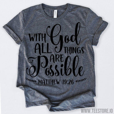 www.teestore.io-With God All Things Are Possible 1 Tshirt Funny Sarcastic Humor Comical Tee | TeeStore.io