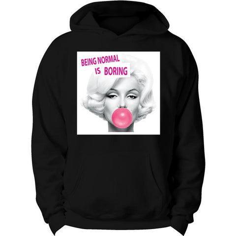 Marilyn Monroe Being Normal is Boring Hoodie