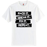 Race Break fix Repeat  tShirt