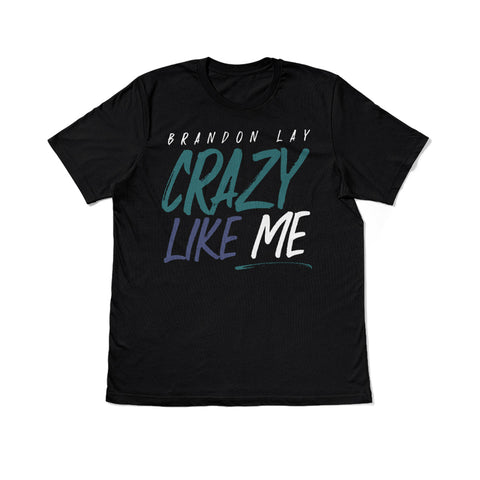 Crazy Like Me Black T-Shirt