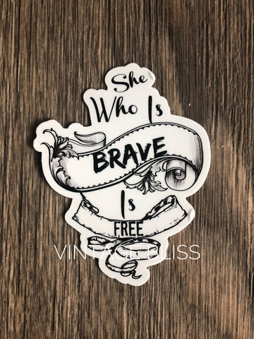 She Who is Brave is Free Die Cut Sticker
