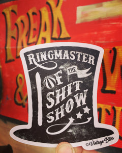 Ringmaster of the Shitshow Tophat Sticker