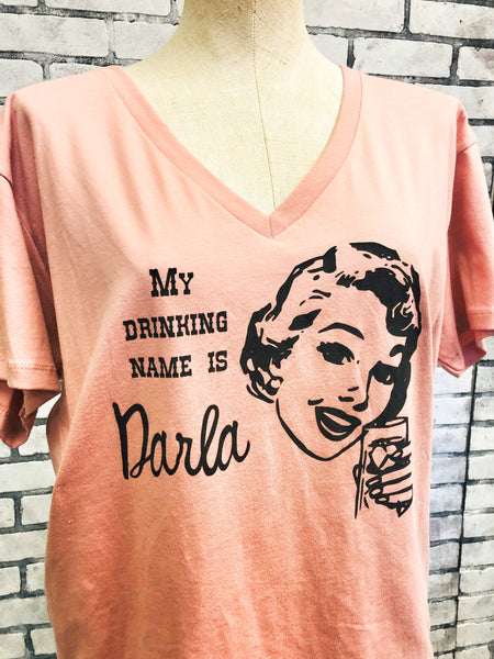 My Drinking Name is Darla T-SHIRT