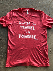 Don't Get Your Tinsel in a Tangle Christmas Tshirt