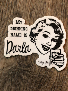My Drinking Name is Darla Die Cut Sticker