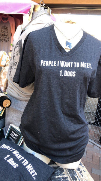 People I Want to Meet 1: Dogs Unisex T-shirt