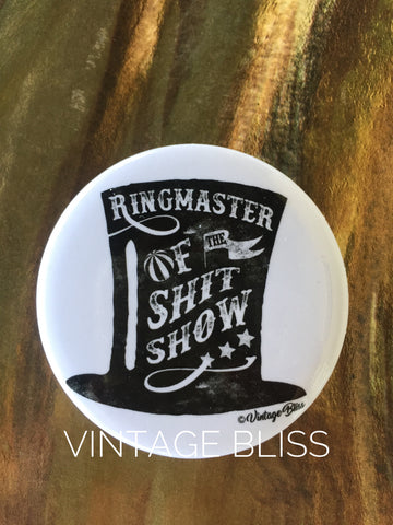 Ringmaster of the Shit Show Pin Back Button
