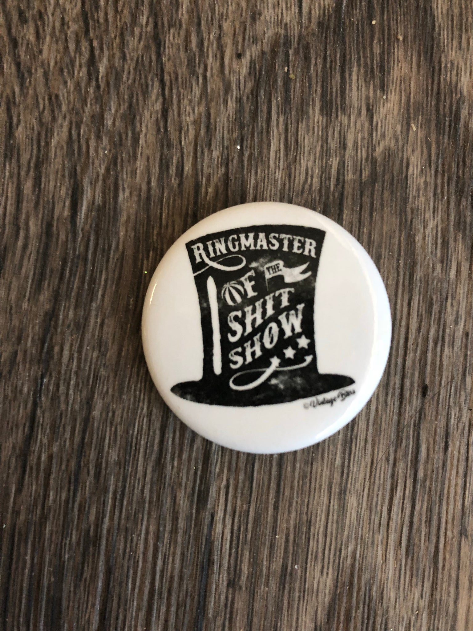 "Ringmaster of the Shitshow 1"" Button"