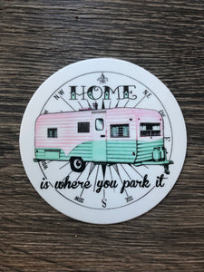 "Home is Where You Park It 4"" Circle Sticker"