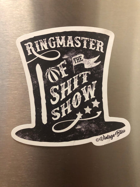 Ringmaster of the ShitShow Magnet