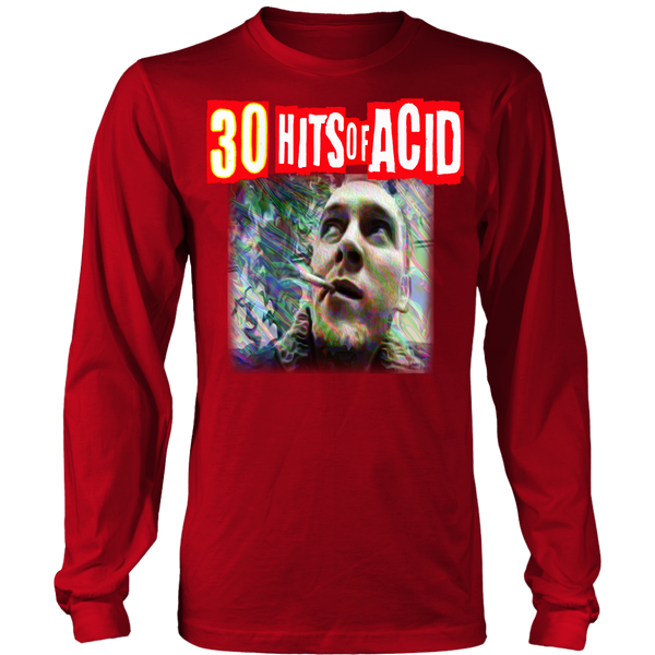 30 hits of ACID - Long sleeve T- Shirt ( Many colors and sizes )