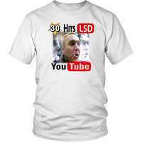 30 Hits LSD / Acid -Uni Sex T-Shirt DUAL SIDED