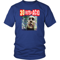 30 hits of ACID/LSD -T-Shirt ( dual Sided many colors and sizes )