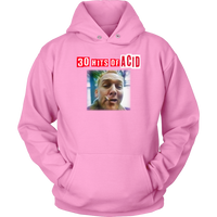 30 hits of ACID ( LSD ) hoodie! 10th anniversary edition -8 colors and 5 sizes