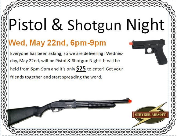 Pistol & Shotgun Night Pre-Registration - Stryker Airsoft