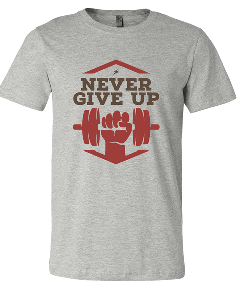 Never GIve Up Moisture Wicking Workout T-Shirt