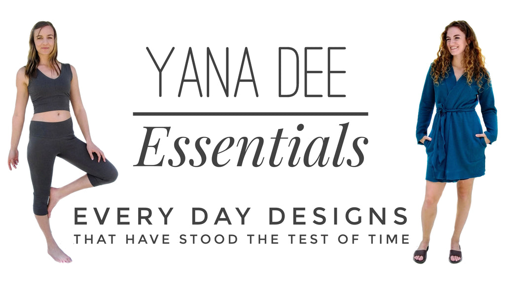 Introducing... the Yana Dee Essentials Collection