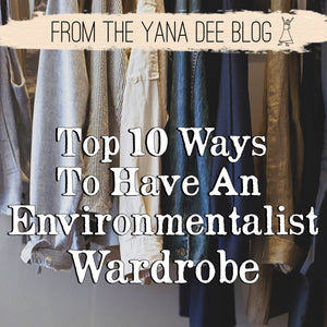 Top 10 Ways to Have an Environmentalist Wardrobe
