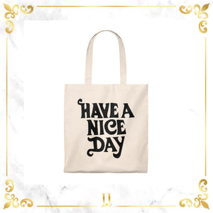 Have A Nice Day Tote Bag - Limitless Jewellery