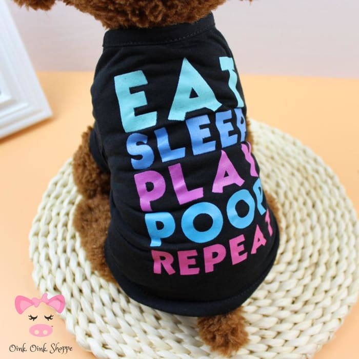 Eat - Sleep - Play - Poop - Repeat Tee