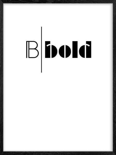 B Bold - Poster