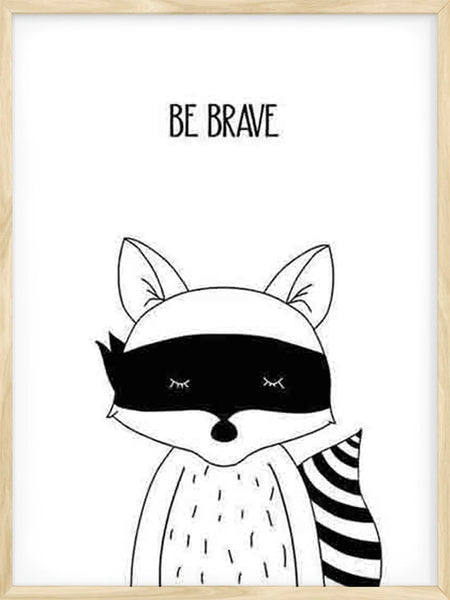 Be Brave Raccoon - Poster