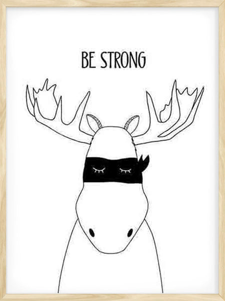 Be Strong Moose - Poster