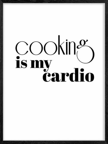 Cooking Is My Cardio - Poster