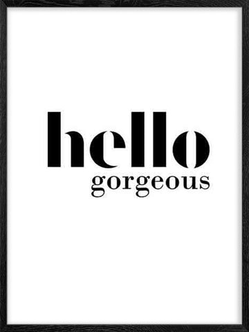 Hello-Gorgeous-black-and-white-scandinavian-style-wall-art-poster