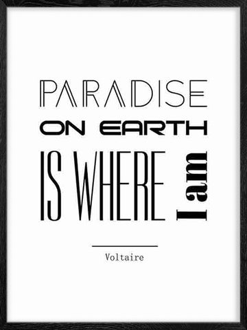 Paradise-on-earth-Voltaire's-quote-Poster-in-black-and-white