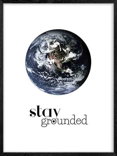 Stay Grounded- Poster