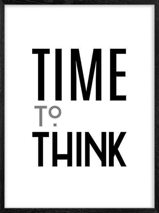 Time To Think- Poster