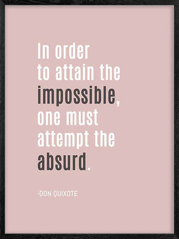 To-Attain-the-Impossible-Don-Quixote-quote-Poster