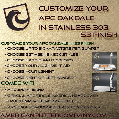 ***BLACK FRIDAY DEAL***( PICK CUSTOM OPTIONS) American Putter Company Signature Oak Dale 303 Satin Stainless S3 Putter with Weld Neck: Left or Right Hand