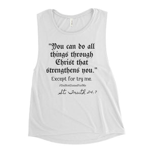 You Can Do All Things Through Christ Muscle Tank