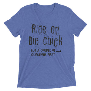 Ride or Die  Chick Tee
