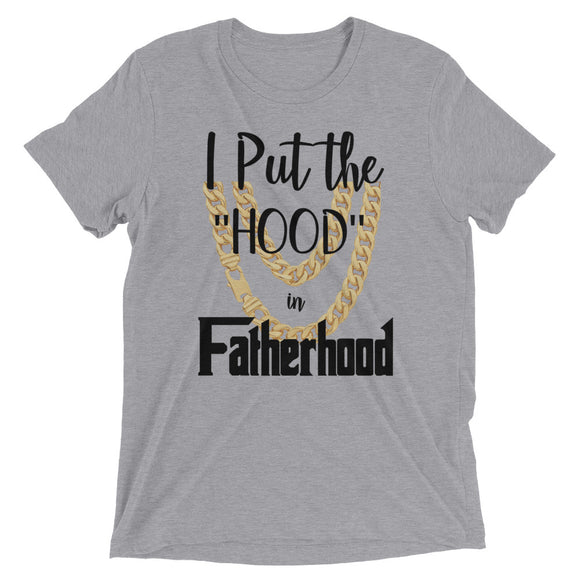 Hood in Fatherhood Unisex Tee
