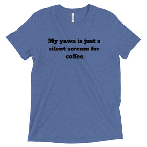 Yawning is a Silent Scream Unisex Fit Tee