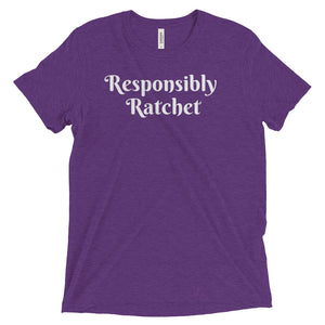 Responsibly Ratchet Unisex Fit Tee